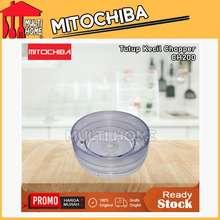 Mitochiba Tutup Gelas Kecil Chopper Ch200 Original